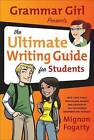 Grammar Girl Presents the Ultimate Writing Guide for Students by Mignon Fogarty (Paperback / softback)