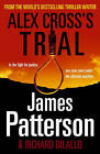 Alex Cross's Trial: (Alex Cross 15) by James Patterson (Hardback, 2009)