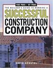 For Pros by Pros: The Builder's Guide to Running a Successful Construction Company by David Gerstel (2002, Paperback)