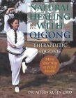Natural Healing with Qigong: Therapeutic Qigong by Aihan Kuhn (Paperback, 2004)