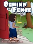 Behind The Fence 9781438943527 by Carol K. Taylor Paperback