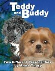 Teddy and Buddy - Two Different Personalities by Anna A Tharp (Paperback / softback, 2013)