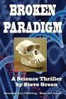 Broken Paradigm by Steve Green (Paperback / softback, 2013)