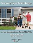 Growing Up in God's Image: A New Approach to the Facts of Life Talk by Carolyn J Smith (Paperback / softback, 2012)
