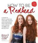 How to be a Redhead by Adrienne Vendetti (Paperback, 2016)
