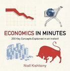 Economics in Minutes: 200 Key Concepts Explained in an Instant by Niall Kishtainy (Paperback, 2014)