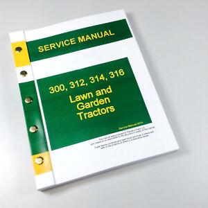 service manual for john deere 300 312 314 316 lawn garden tractor rh ebay com 317 John Deere Windshield John Deere 300 Garden Tractor