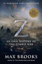 World War Z : An Oral History of the Zombie War by Max Brooks (2013,  Paperback, Movie Tie-In)