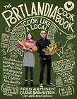 The Portlandia Cookbook: Cook Like a Local by Carrie Brownstein, Fred Armisen (Hardback, 2014)