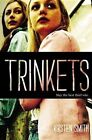Trinkets by Kirsten Smith (Paperback / softback, 2014)
