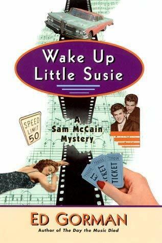 Wake up Little Susie : A Sam McCain Mystery by Gorman, Edward-ExLibrary