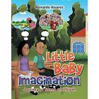 Little Baby Imagination by Reinaldo Alvarez (Paperback / softback, 2014)