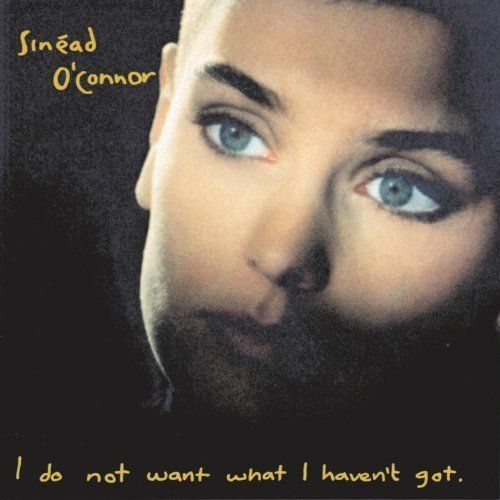 1 of 1 - I Do Not Want What I Haven't Got by Sinéad O'Connor (CD, Feb-1990, Ensign/Chrysa