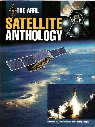 The Arrl Satellite Anthology (Radio Amateur's Library, Publication N - GOOD