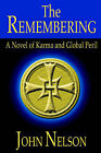 The Remembering: A Novel of Karma and Global Peril by Professor John Nelson (Paperback / softback, 2006)