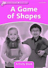 Dolphin Readers Starter Level: A Game of Shapes Activity Book by Oxford University Press (Paperback, 2005)