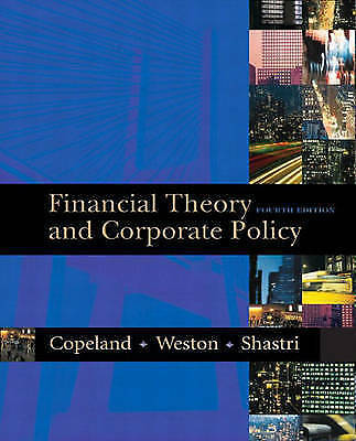 Financial Theory and Corporate Policy (4th Edition) by Copeland, Thomas E., Wes