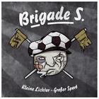Kleine Lichter-Großer Sport von Brigade S. (2013)