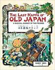The Last Kappa of Old Japan Bilingual English & Japanese Edition: A Magical Journey of Two Friends (English-Japanese) by Sunny Seki (Hardback, 2016)