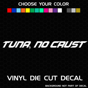 No Crust Decal StickerFast and Furious Paul Walker Tuner Import Tuna
