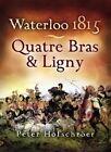 Waterloo 1815: Quatre Bras and Ligny by Peter Hofschroer (Paperback, 2005)