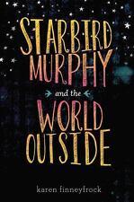Starbird Murphy and the World Outside - Acceptable - Finneyfrock, Karen -