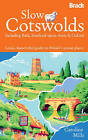 Slow Cotswolds: Including Bath, Stratford-Upon-Avon & Oxford by Caroline Mills (Paperback, 2011)