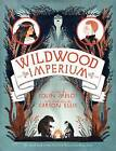 Wildwood Imperium by Colin Meloy (Hardback, 2014)