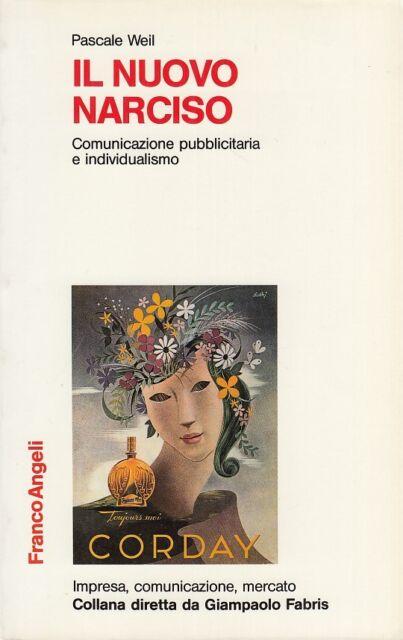 Weil Pascale Il nuovo narciso Comunicazione pubblcitaria e individualismo