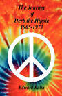 The Journey of Herb the Hippie - 1965-1973 by Edward Kahn (Paperback / softback, 2006)