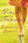 Girls in Trouble by Caroline Leavitt (Paperback, 2005)