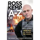A-Z of Hell: Ross Kemp's How Not to Travel the World by Ross Kemp (Paperback, 2014)