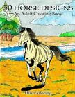 50 Lovely Horse Designs: An Adult Coloring Book by Emily Barret (Paperback / softback, 2016)