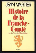 █ Jean VARTIER Histoire de la Franche-Comté et du Pays de Montbéliard 1975 █