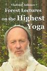 Forest Lectures on the Highest Yoga by Vladimir Antonov (Paperback / softback, 2009)