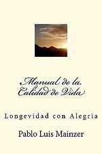 Manual de la Calidad de Vida by Pablo Mainzer (2011, Paperback)