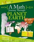 A Math Journey Through Planet Earth by Anne Rooney (Hardback, 2014)
