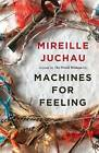 Machines for Feeling by Mireille Juchau (Paperback, 2016)