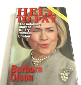 Hell to Pay : The Unfolding Story of Hillary Rodham Clinton by Barbara Olson HC/