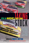 Taking Stock: Life in NASCAR's Fast Lane by Monte Dutton (Paperback, 2002)