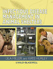 Infectious Disease Management in Animal Shelters by Iowa State University Press (Paperback, 2009)
