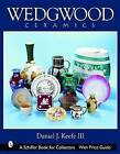 Wedgwood Ceramics: Over 200 Years of Innovation and Creativity by Daniel J. Keefe (Hardback, 2005)