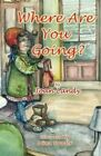 Where Are You Going by Joan Landy (Paperback / softback, 2012)