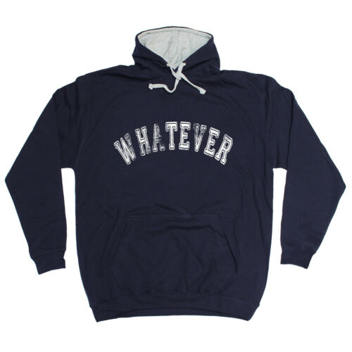 WHATEVER HOODIE Hoody Sarcastic N Rude Lazy Funny Birthday Gift