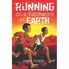 Running on a Patchwork of Earth by Jonny Zucker (Paperback, 2014)