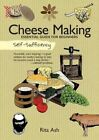 Self-Sufficiency: Cheese Making: Essential Guide for Beginners by Rita Ash (Paperback, 2016)