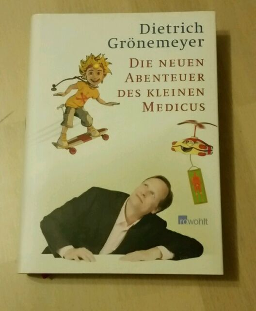 Dietrich Grönemeyer - Die neuen Abenteuer des kleinen Medicus