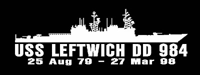 USS LEFTWICH DD 984 Decal U S Navy Military USN S01