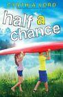Half a Chance by Cynthia Lord (Hardback, 2014)
