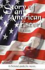 Story of an American ESCORT a Fictional Guide for Success 9780595498598